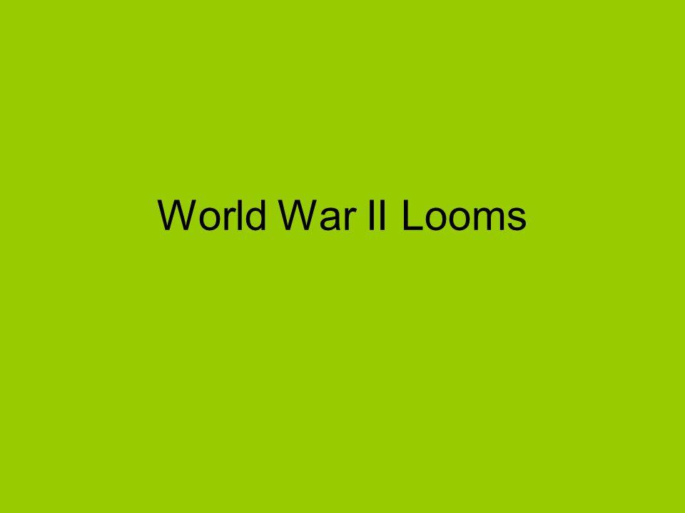World War II Looms