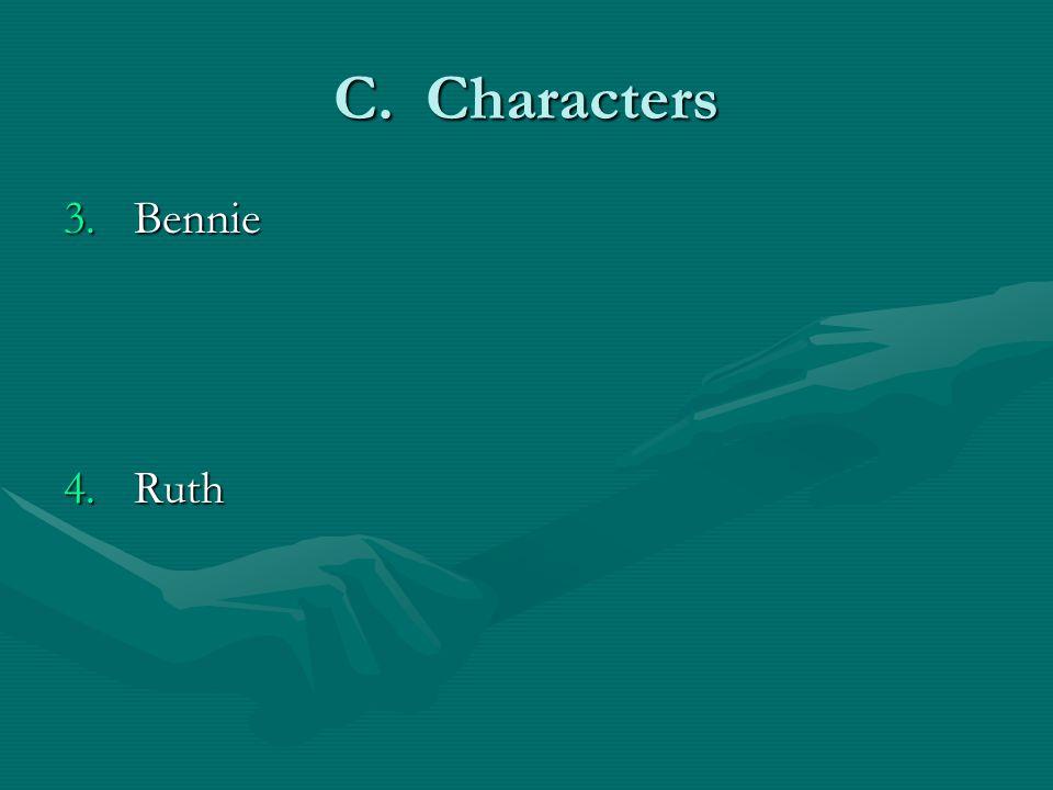 C. Characters 3.Bennie 4.Ruth