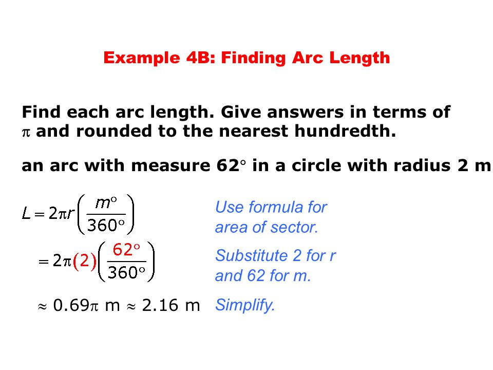 Find each arc length. Give answers in terms of  and rounded to the nearest hundredth. Example 4B: Finding Arc Length an arc with measure 62 in a cir