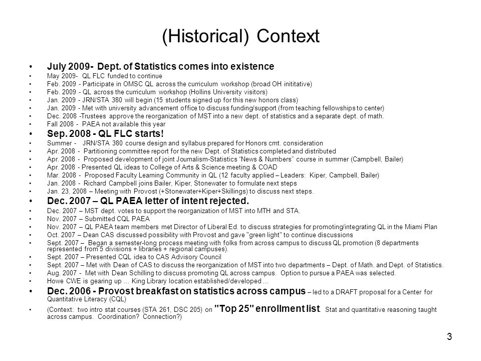 3 (Historical) Context July 2009- Dept. of Statistics comes into existence May 2009- QL FLC funded to continue Feb. 2009 - Participate in OMSC QL acro