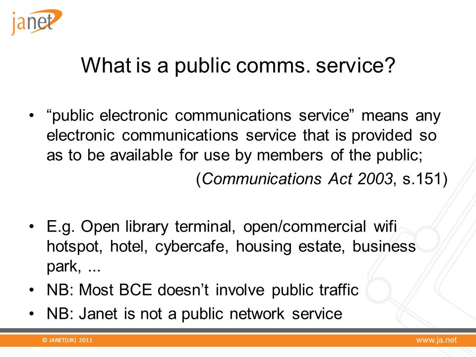 © JANET(UK) 2011 What is a public comms. service.