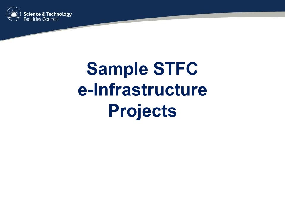 Sample STFC e-Infrastructure Projects