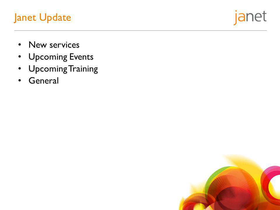 New services Upcoming Events Upcoming Training General Janet Update