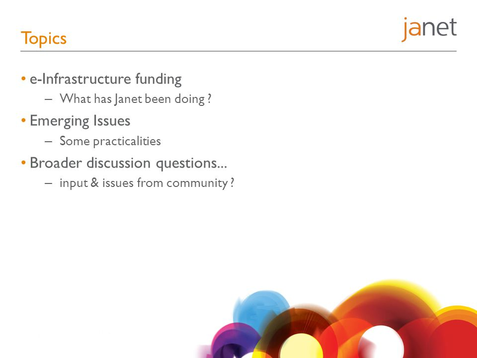 Topics e-Infrastructure funding – What has Janet been doing .
