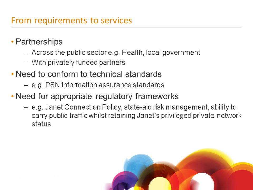 From requirements to services Partnerships –Across the public sector e.g.