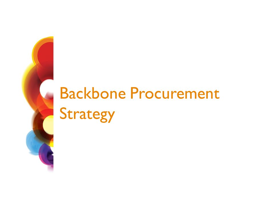 Backbone Procurement Strategy