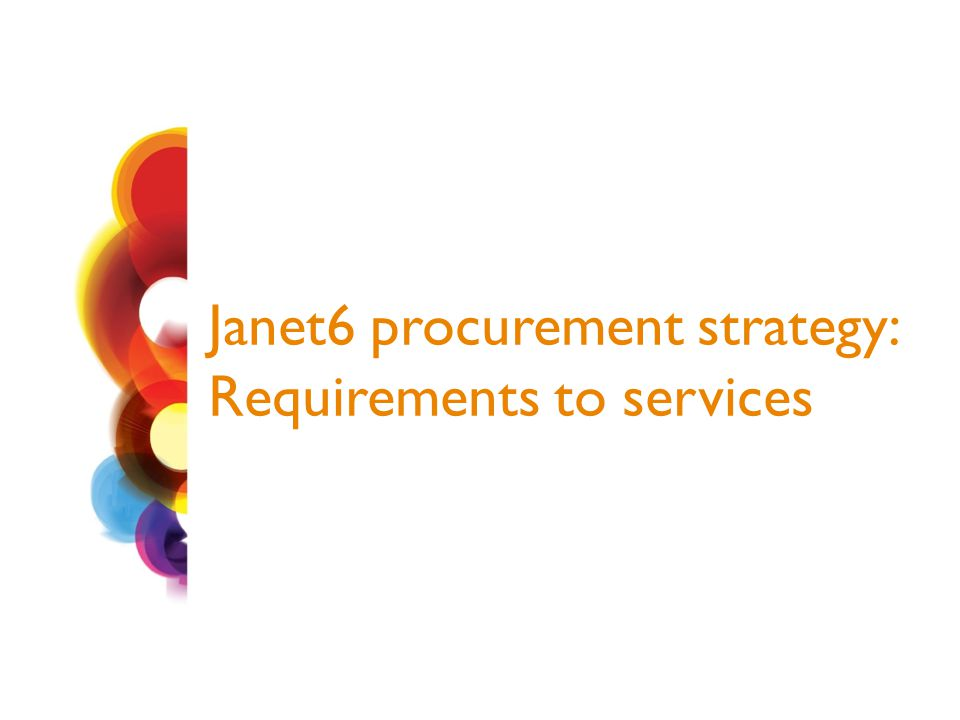 Janet6 procurement strategy: Requirements to services
