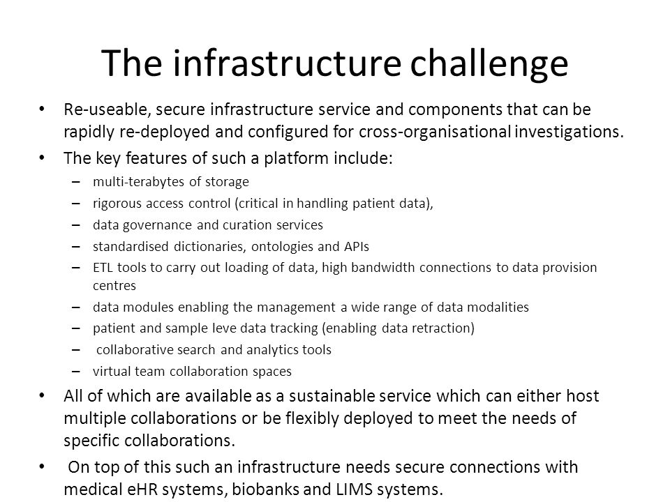 The infrastructure challenge Re-useable, secure infrastructure service and components that can be rapidly re-deployed and configured for cross-organis