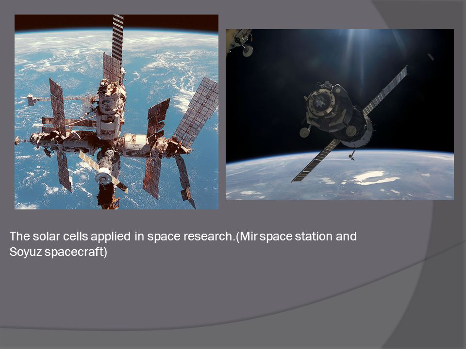 The solar cells applied in space research.(Mir space station and Soyuz spacecraft)
