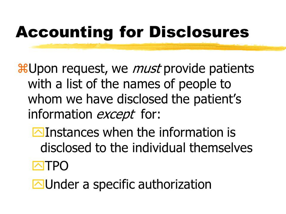 Minimum Necessary zDisclosures to a health care provider for treatment purposes zMade pursuant to an authorization by the individual zDisclosures to t