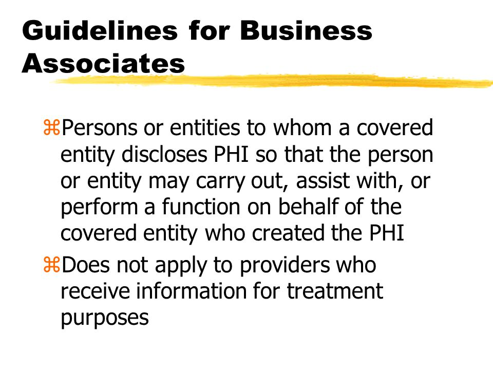 Guidelines for Fundraising zWe may use PHI for fundraising only if: yWe only use demographic information and dates when care provided yWe tell patient