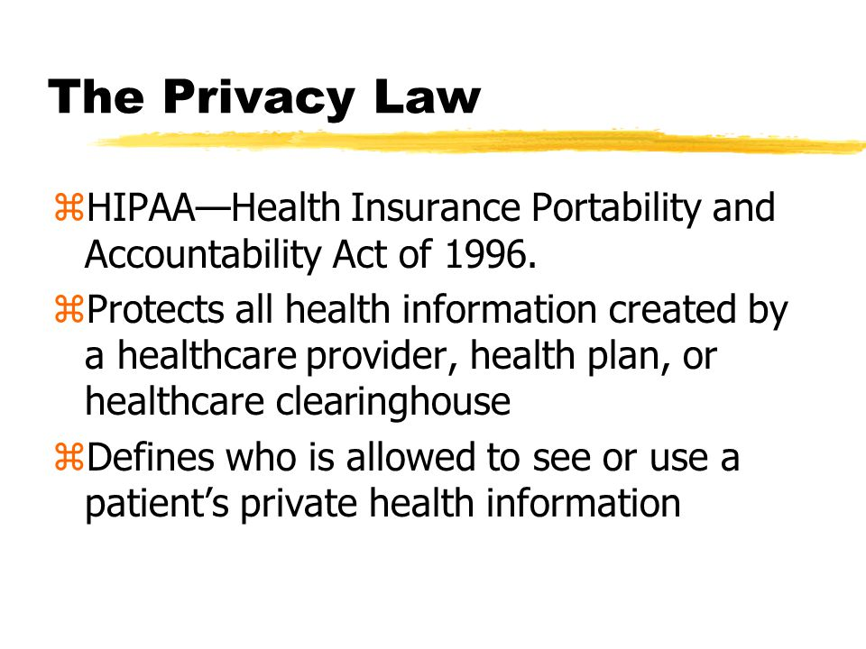 Agenda zWhat is HIPAA/The Privacy Law.zWhy is it important.