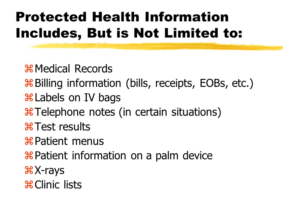 Protected Health Information (PHI) zAny information created or received by a health care provider, health plan, public health authority, employer, lif