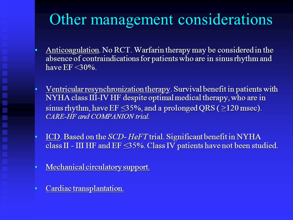 Other management considerations Anticoagulation. No RCT.