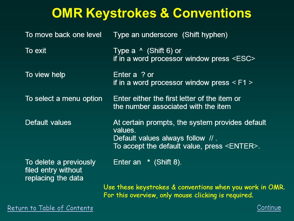 Click on CCC/OMR Help for OMR Documentation topics. Continue