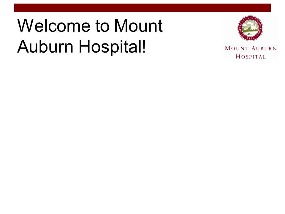 Welcome to Mount Auburn Hospital!