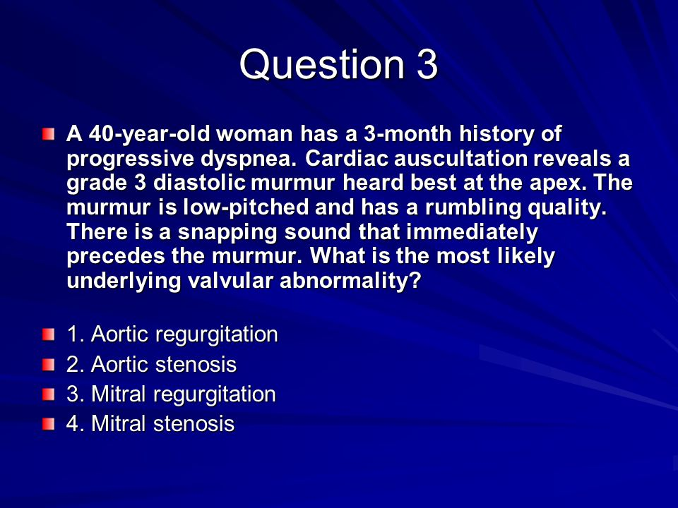 Answer 2 Mitral regurgitation. Pansystolic murmurs are almost always caused by reverse flow across a valve. The single exception occurs in cases of a