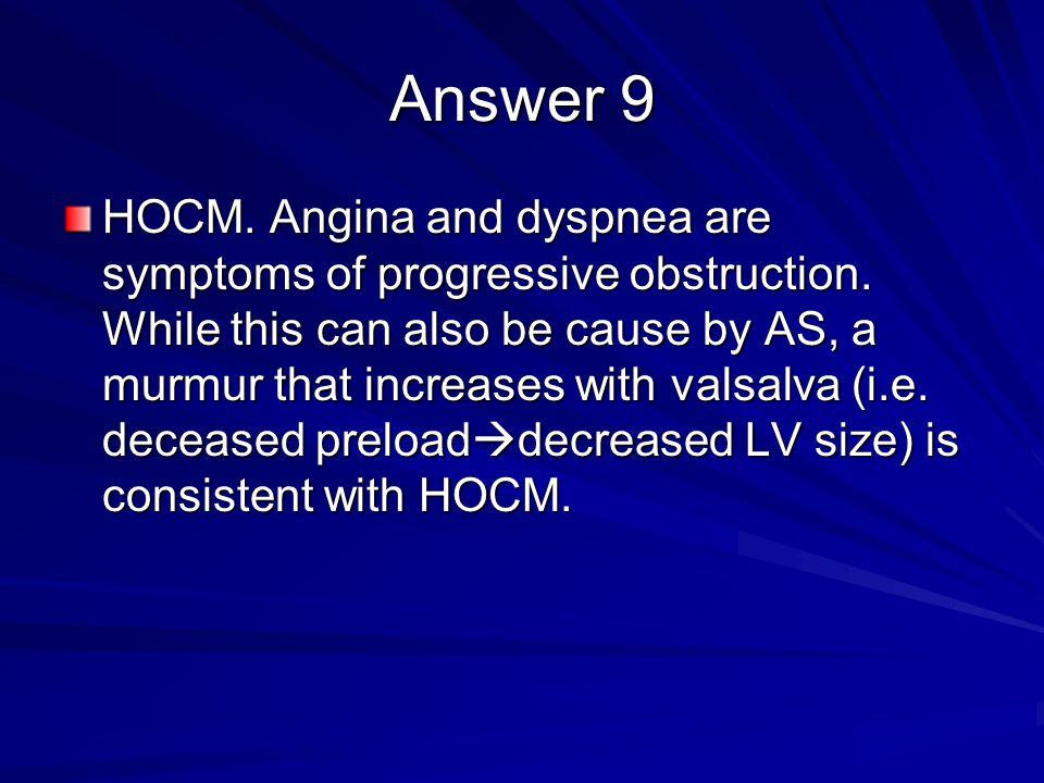 Question 9 A 42-year-old woman comes to your office for evaluation of angina and dyspnea on exertion for 6 months. She has no cardiac history other th