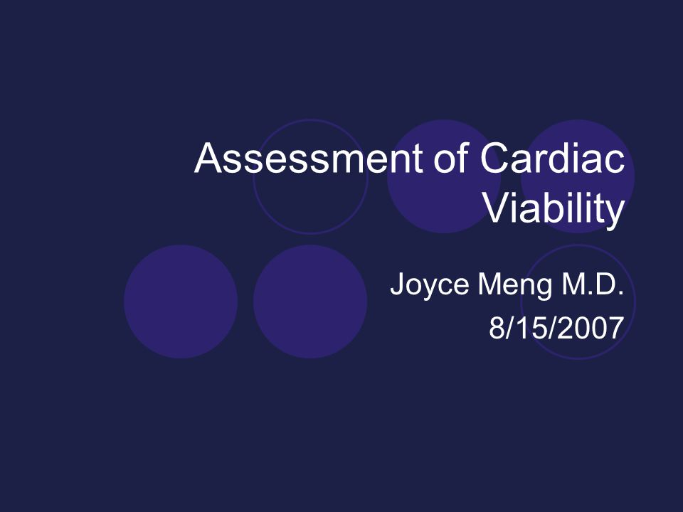 Assessment of Cardiac Viability Joyce Meng M.D. 8/15/2007