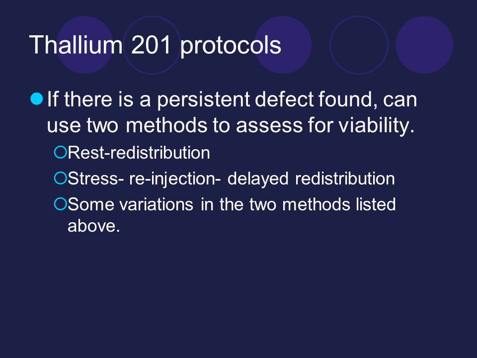 Thallium 201 protocols If there is a persistent defect found, can use two methods to assess for viability.