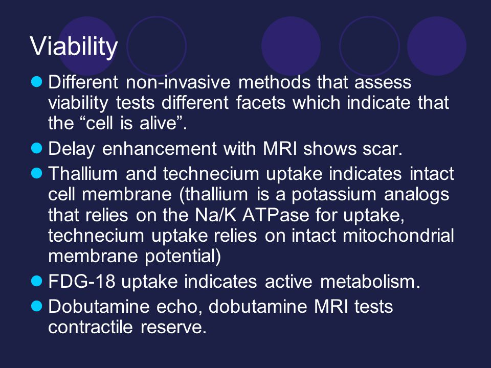 Viability Different non-invasive methods that assess viability tests different facets which indicate that the cell is alive .
