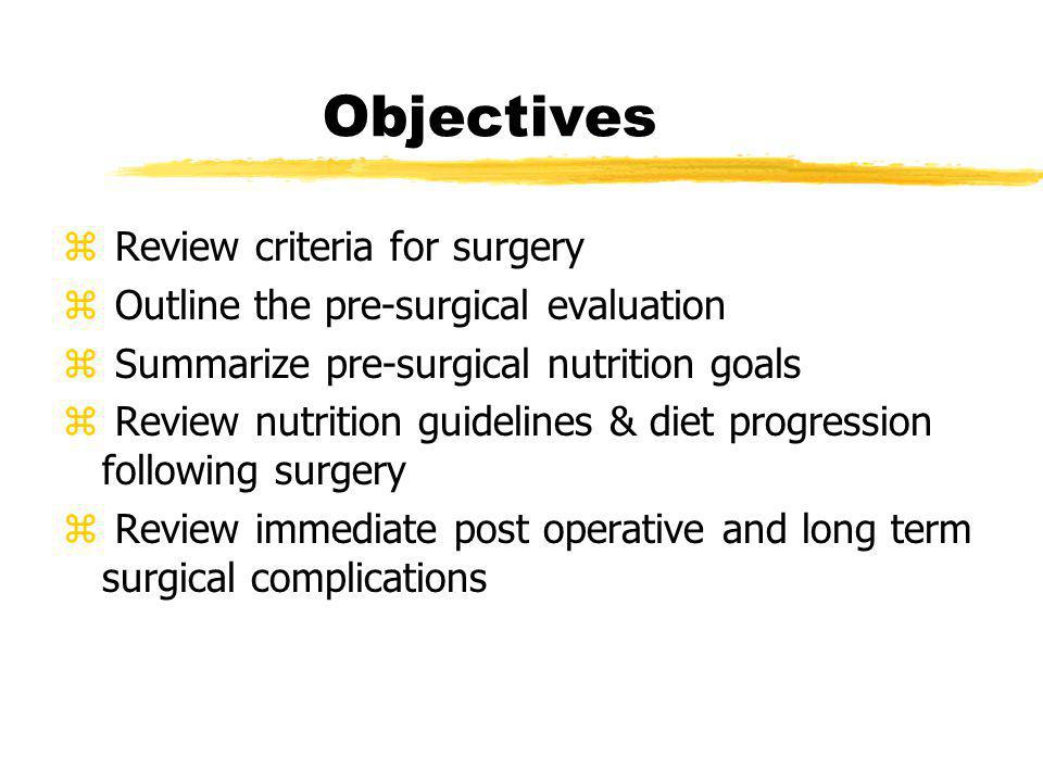 General Criteria for Weight Loss Surgery (WLS) zBMI 35-40 with at least one co-morbidities (exp.