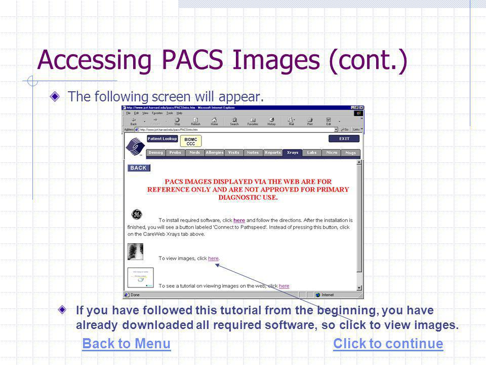 Accessing PACS Images (cont.) The following screen will appear.
