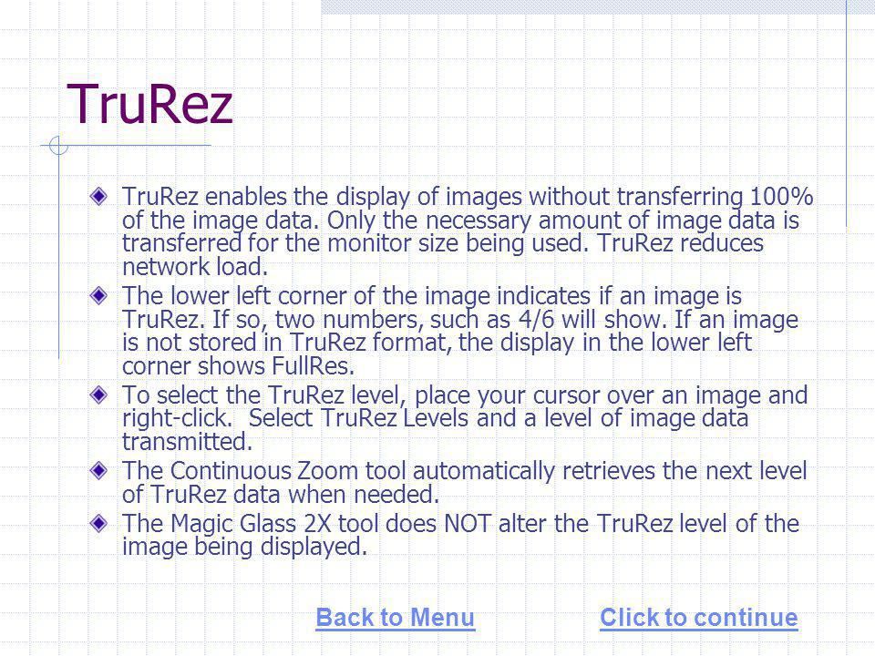 TruRez TruRez enables the display of images without transferring 100% of the image data.