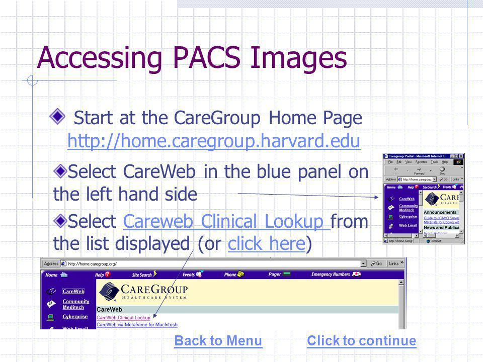 Accessing PACS Images (cont.) You will need a CCC key to log into CareWeb.
