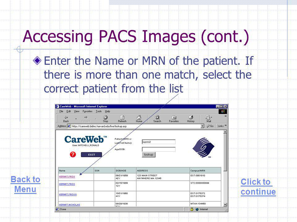 Accessing PACS Images (cont.) Enter the Name or MRN of the patient.