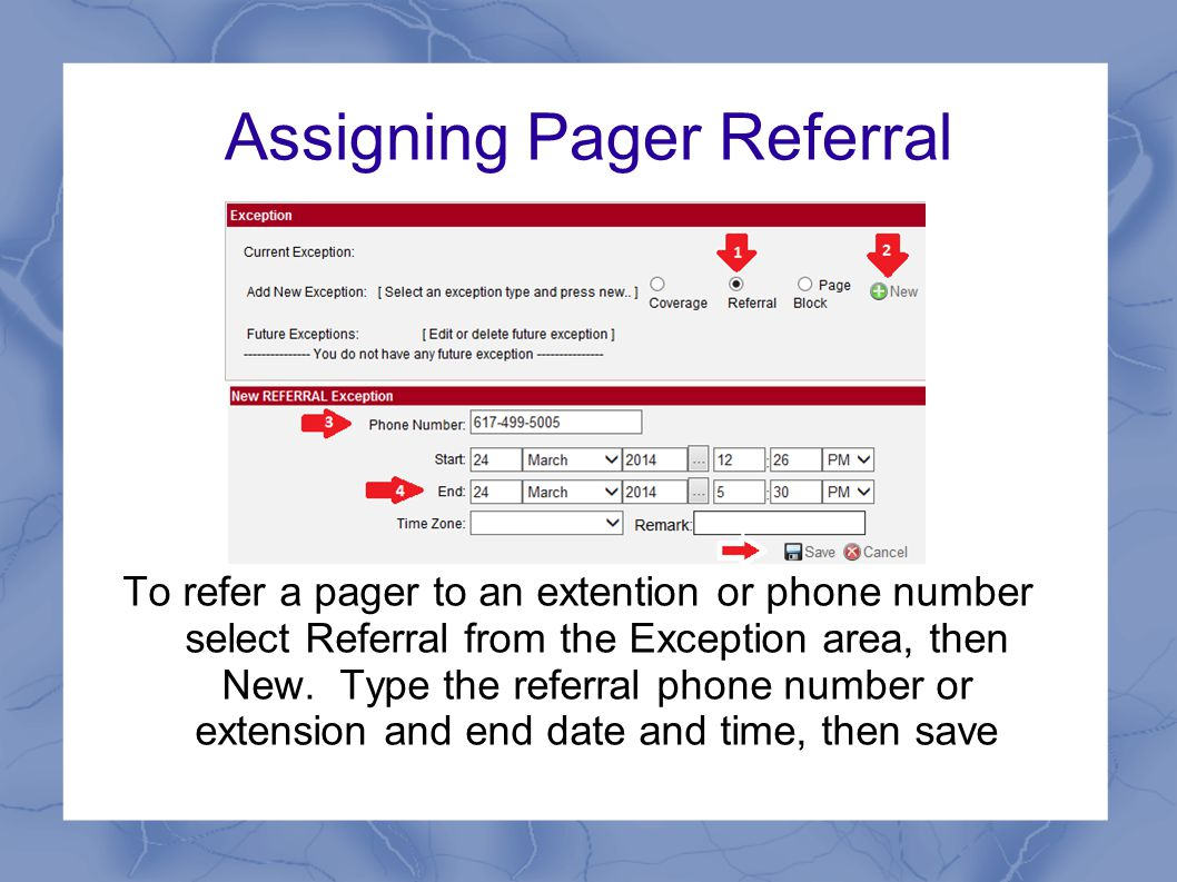 Assigning Pager Referral To refer a pager to an extention or phone number select Referral from the Exception area, then New.