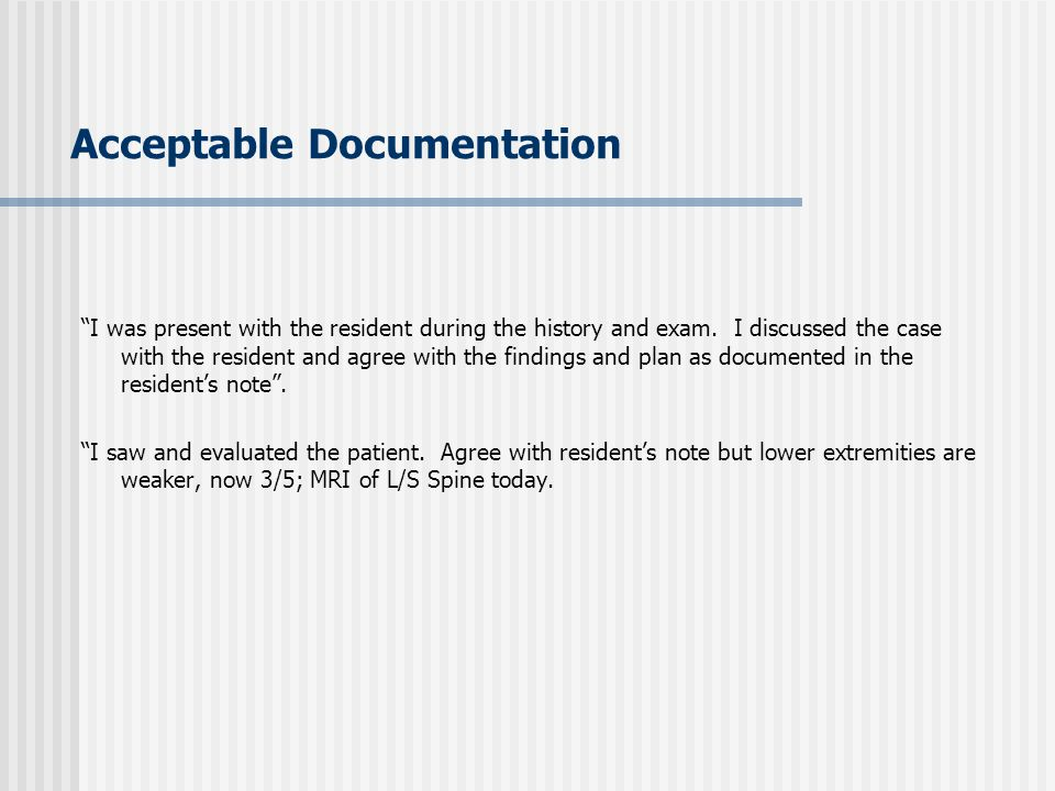 Unacceptable Documentation The following are examples of unacceptable documentation: Agree with above .