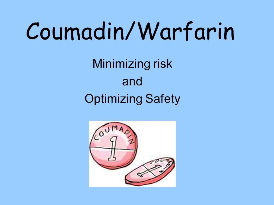 Coumadin/Warfarin Minimizing risk and Optimizing Safety