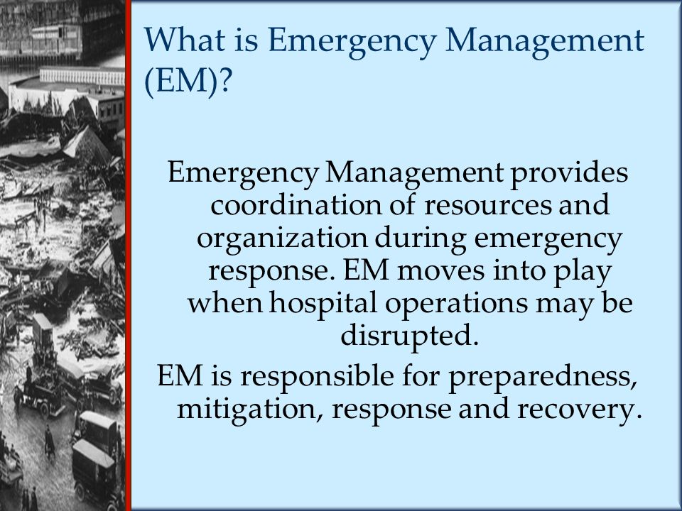 What is Emergency Management (EM).