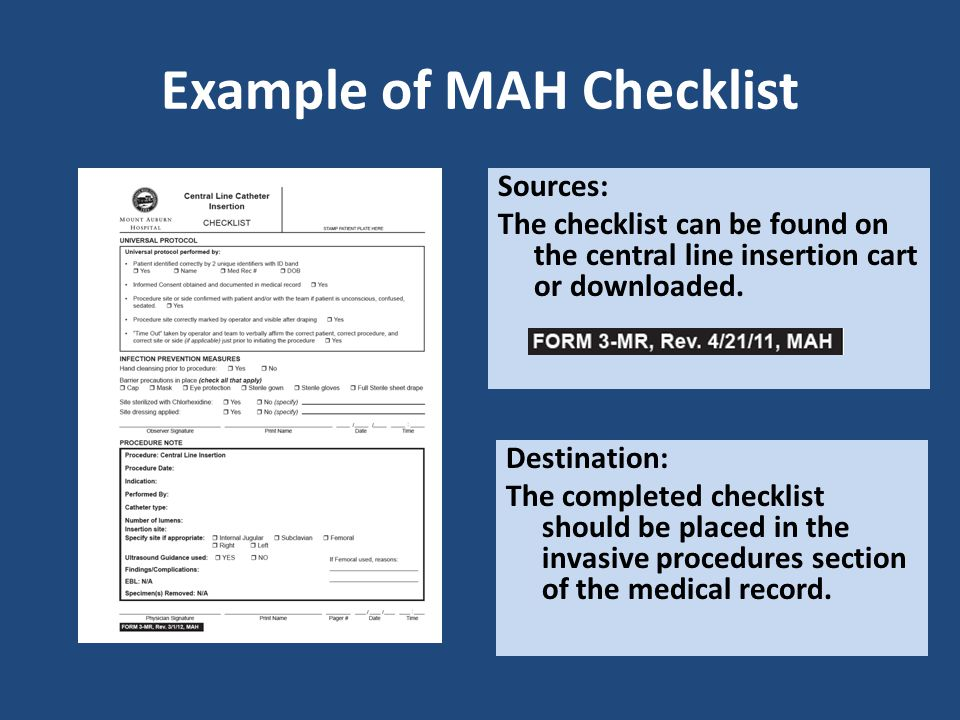 Example of MAH Checklist Sources: The checklist can be found on the central line insertion cart or downloaded. Destination: The completed checklist sh