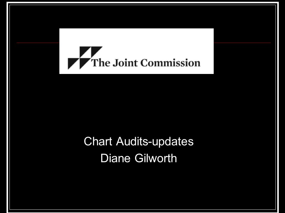 Chart Audits-updates Diane Gilworth