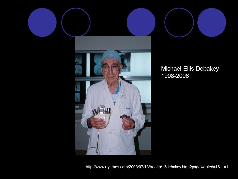 Michael Ellis Debakey 1908-2008 http://www.nytimes.com/2008/07/13/health/13debakey.html?pagewanted=1&_r=1