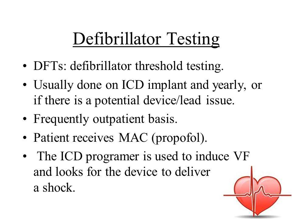 Defibrillator Testing DFTs: defibrillator threshold testing.