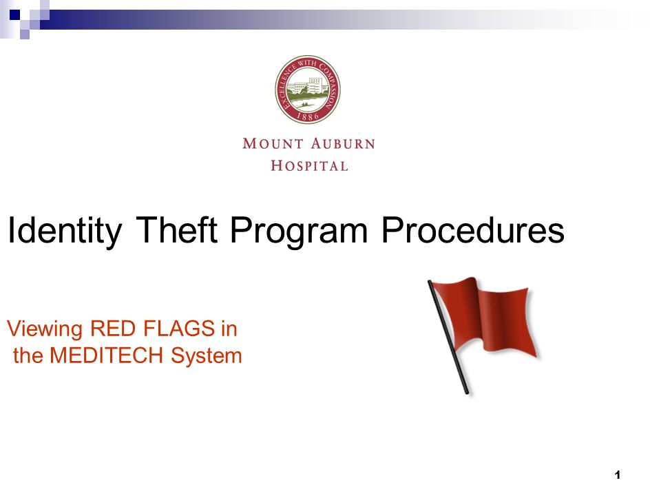 2 Policy Statement and Purpose To establish procedures to comply with the Identify Theft Program Policy (the Program ) for Mount Auburn Hospital ( MAH ) and Mount Auburn Professional Services ( MAPS ) designed to detect, prevent and mitigate identity theft in connection with the opening of a covered account or an existing covered account and to provide for continued administration of the Program
