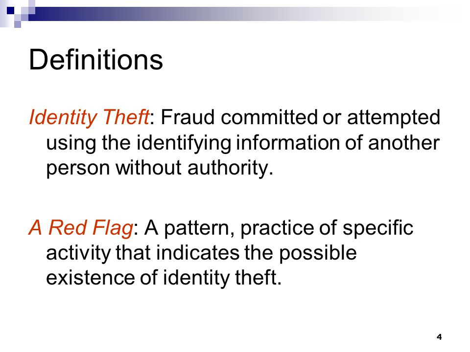 5 Identification of Red Flags Suspicious Documents Suspicious Identifying Information Notices from other sources  Address discrepancy  Law enforcement  Victim of identity theft Please see Identity Theft Program Procedures in the Mt Auburn Administrative Manual for comprehensive list of Red Flags