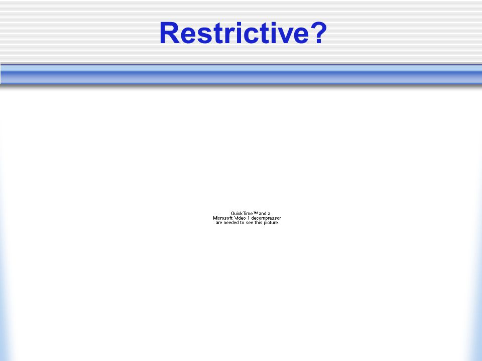 Restrictive?