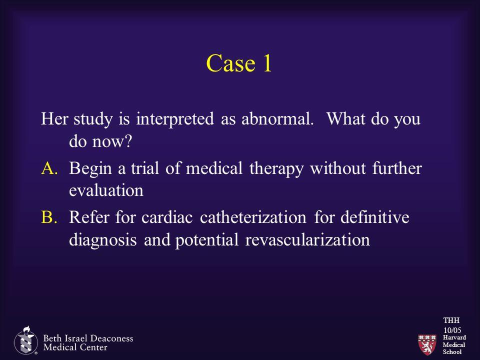 Harvard Medical School THH 10/05 Case 1 Her study is interpreted as abnormal.