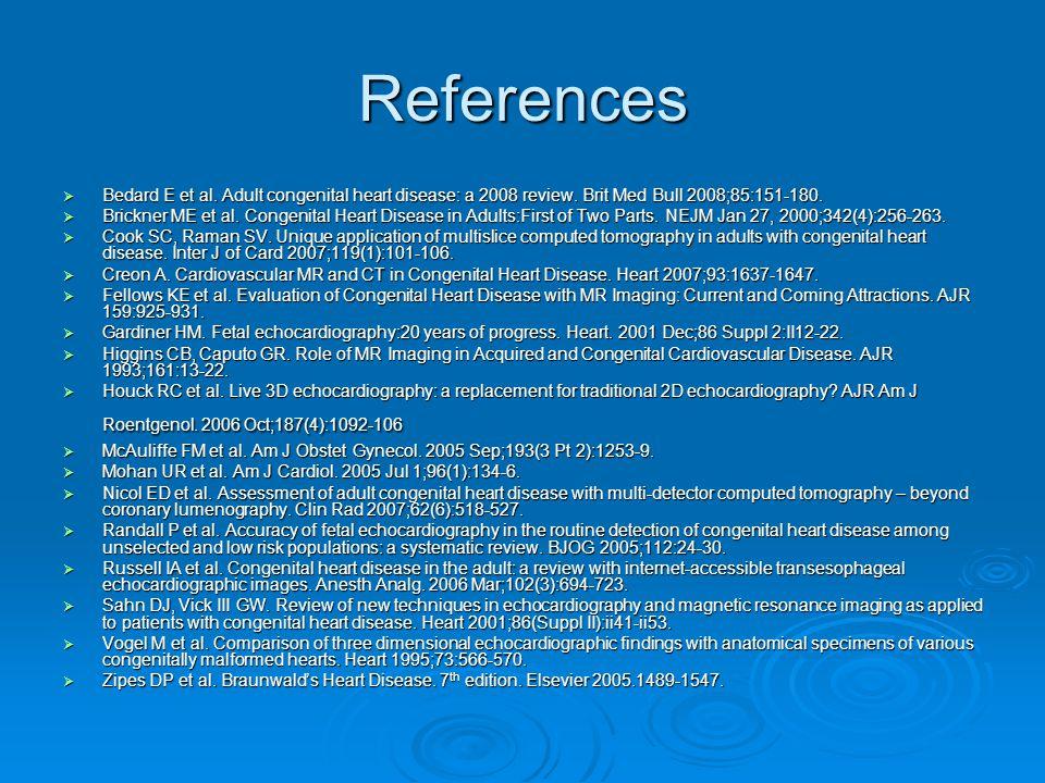 References  Bedard E et al.Adult congenital heart disease: a 2008 review.