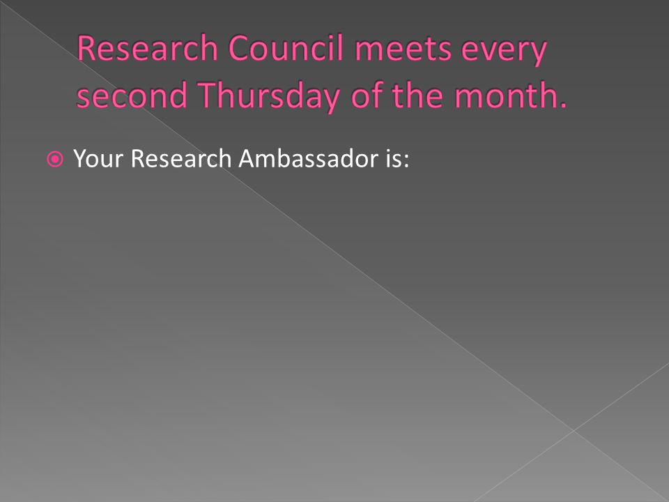  Your Research Ambassador is:
