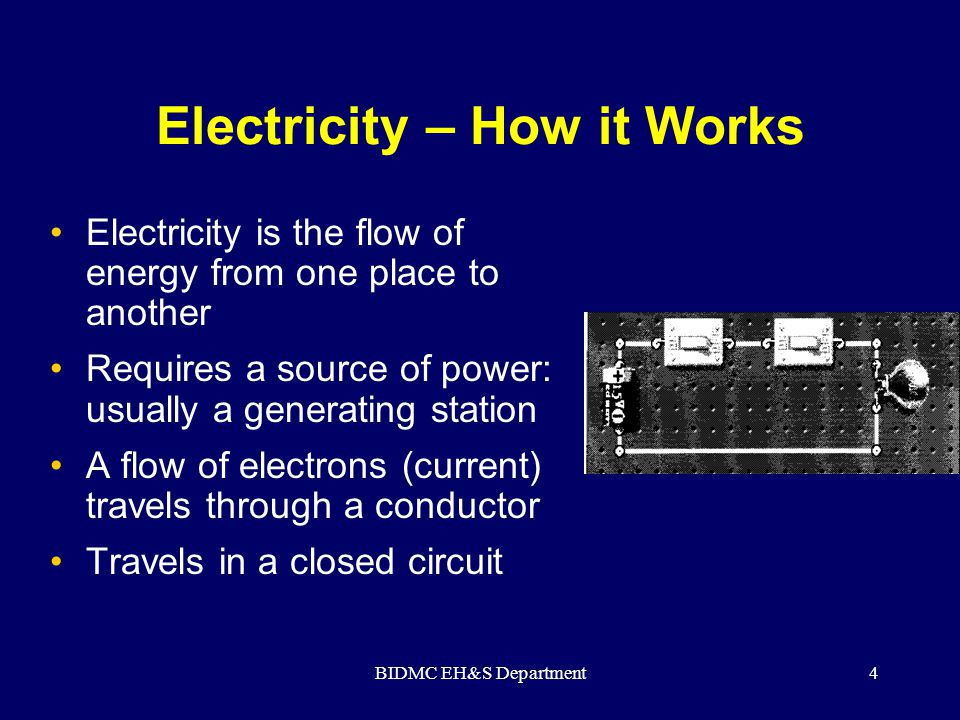 BIDMC EH&S Department5 Electrical Terms Current -- electrical movement (measured in amps) Circuit -- complete path of the current.