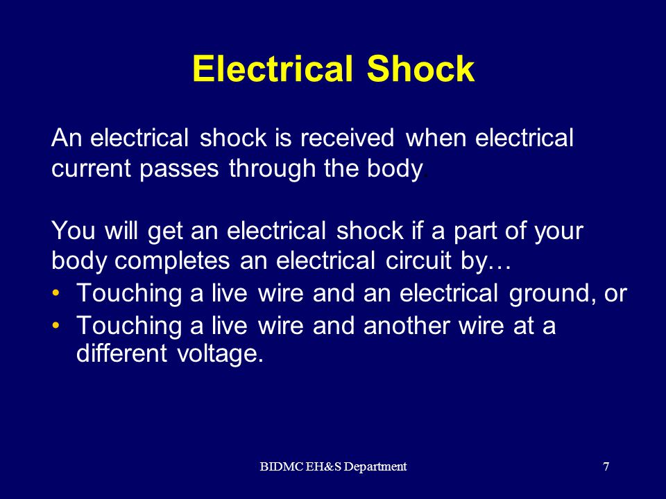 BIDMC EH&S Department8 Shock Severity Severity of the shock depends on:  Path of current through the body  Amount of current flowing through the body (amps)  Duration of the shocking current through the body, LOW VOLTAGE DOES NOT MEAN LOW HAZARD