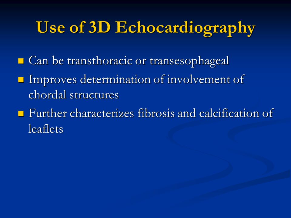 Use of 3D Echocardiography Can be transthoracic or transesophageal Can be transthoracic or transesophageal Improves determination of involvement of ch