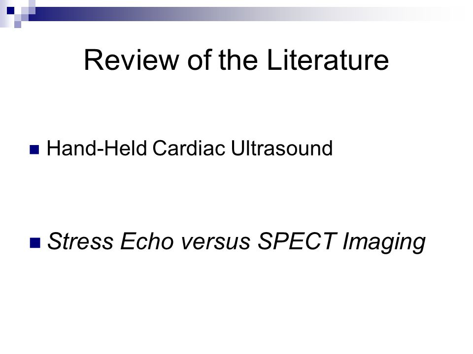 Review of the Literature Hand-Held Cardiac Ultrasound Stress Echo versus SPECT Imaging