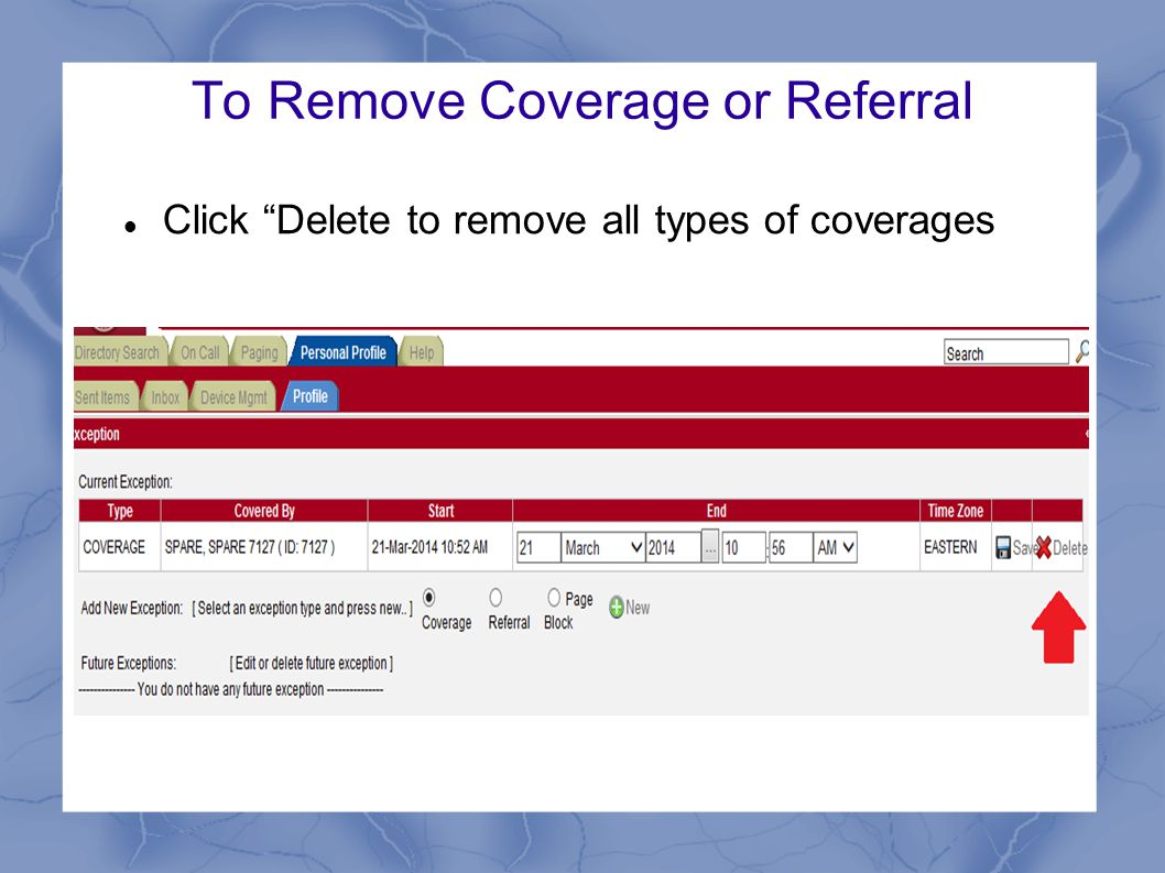 """To Remove Coverage or Referral Click """"Delete to remove all types of coverages"""