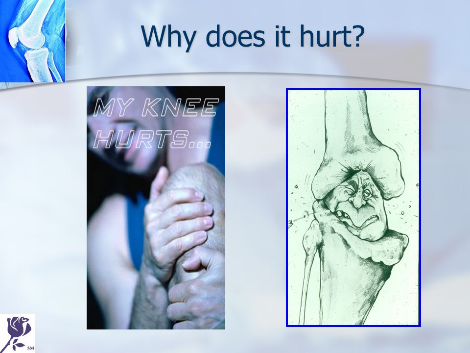 Why does it hurt?